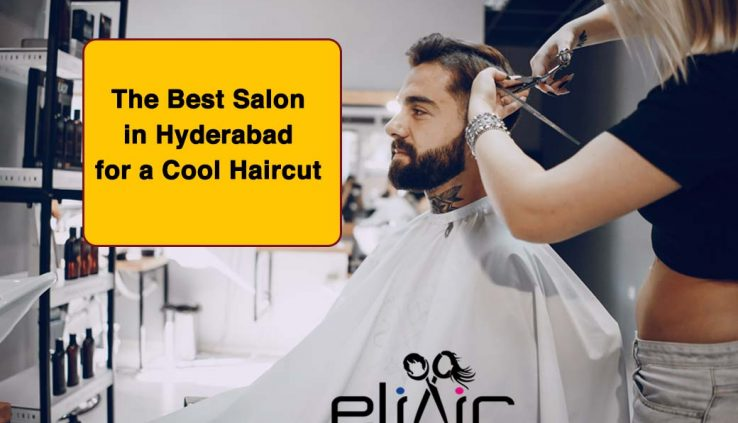 The Best Salon in Hyderabad for a Cool Haircut