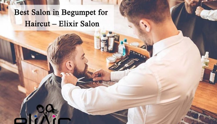 Best Salon in Begumpet for Haircut
